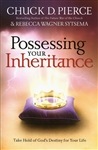 Possessing Your Inheritance by Chuck Pierce and Rebecca Wagner Sytsema