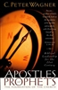 Apostles and Prophets by C Peter Wagner