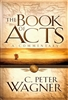 The Book of Acts by C. Peter Wagner