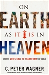 On Earth As it is In Heaven by C. Peter Wagner
