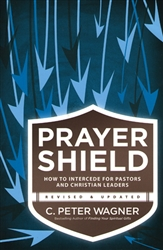 Prayer Shield Revised and Updated by C Peter Wagner