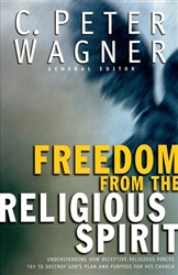 Freedom From the Religious Spirit by C Peter Wagner