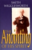 Anointing of His Spirit by Smith Wigglesworth
