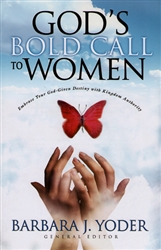 Gods Bold Call to Women by Barbara Yoder