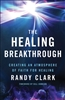 Healing Breakthrough by Randy Clark