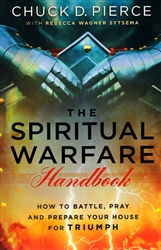Spiritual Warfare Handbook by Chuck Pierce with Rebecca Wagner Sytsema