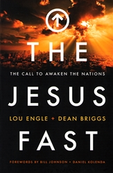 Jesus Fast by Lou Engle and Dean Briggs