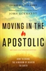 Moving in the Apostolic Revised and Updated by John Eckhardt
