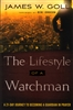 Lifestyle of a Watchman by James Goll