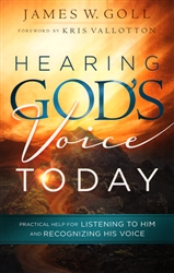 Hearing God's Voice Today by James W. Goll