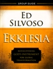 Ekklesia Group Study Guide by Ed Silvoso