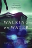 Walking on Water by Jennifer Miskov