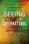 Seeing in the Supernatural by Jennifer Eivaz