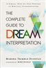 Complete Guide to Dream Interpretation by Marsha Trimble Dunstan