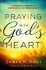 Praying with God's Heart by James Goll