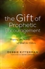 Gift of Prophetic Encouragement by Debbie Kitterman