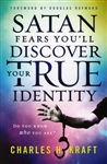 Satan Fears You'll Discover Your True Identity by Charles Kraft