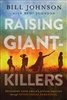 Raising Giant-Killers by Bill and Beni Johnson