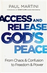 Access and Release God's Peace by Paul Martini
