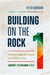 Building on the Rock 1 by Peter Horrobin
