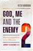 God, Me and the Enemy by Peter Horrobin