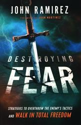 Destroying Fear by John Ramirez