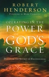 Operating in the Power of God's Grace by Robert Henderson
