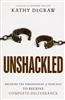 Unshackled by Kathy DeGraw
