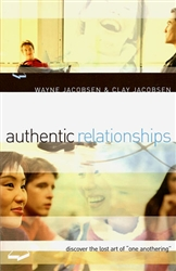 Authentic Relationship by Wayne Jacobsen and Clay Jacobsen