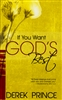 If You Want Gods Best by Derek Prince