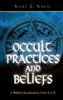 Occult Practices And Beliefs by Kurt Koch