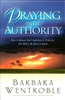 Praying With Authority by Barbara Wentroble