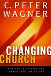 Changing Church by C Peter Wagner