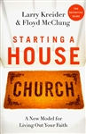 Starting a House Church by Larry Kreider and Floyd McClung