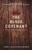 Blood Covenant by James Garlow and Rob Price