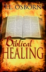 Biblical Healing by T.L. Osborn