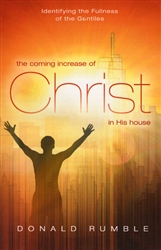 Coming Increase of Christ in His House by Donald Rumble