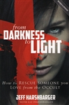 From Darkness to Light Revised and Updated by Jeff Harshbarger