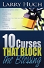 10 Curses That Block the Blessing by Larry Huch