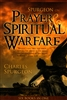 Spurgeon on Prayer and Spiritual Warfare by Charles Spurgeon