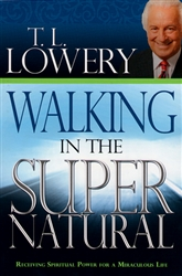 Walking in the Supernatural byTL Lowery