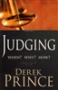 Judging When? Why? How? by Derek Prince