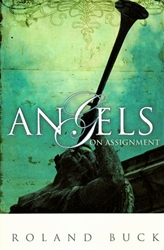 Angels on Assignment by Roland Buck