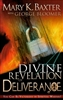 Divine Revelation of Deliverance by Mary Kay Baxter and George Bloomer