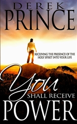 You Shall Receive Power by Derek Prince