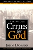 Taking our Cities for God by John Dawson