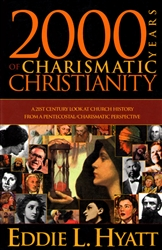 2000 Years of Charismatic Christianity by Eddie Hyatt