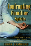 Confronting Familiar Spirits by Frank Hammond