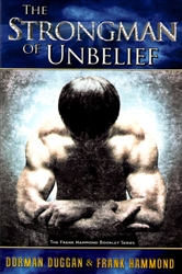 Strongman of Unbelief by Dorman Duggan and Frank Hammond