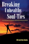 Breaking Unhealthy Soul Ties by Bill and Sue Banks